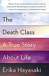 The Death Class: A True Story About Life (English Edition)