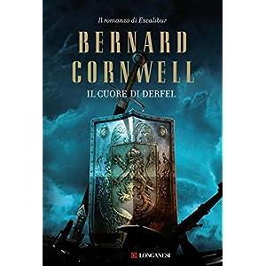 Il cuore di Derfel: La saga di Excalibur 2 (Longan