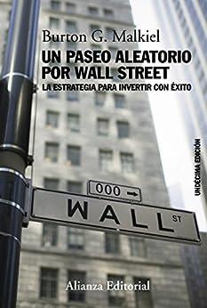Un paseo aleatorio por Wall Street (Libros Singulares (Ls)) de [Malkiel, Burton G.]