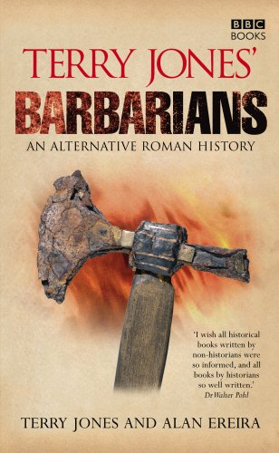 Terry Jones' Barbarians: An Alternative Roman History