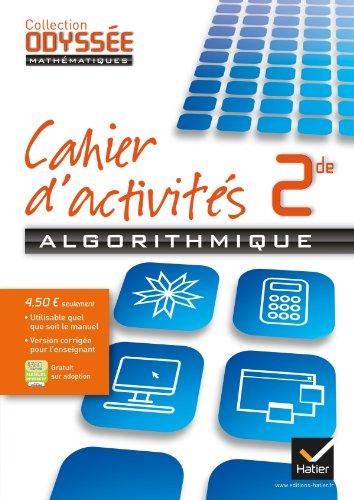 Odyssée Mathematiques - Cahier d'Algorithmique 2de ed 2013 Version Specimen par Brisoux