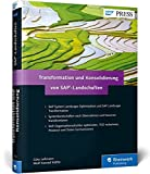 Transformation und Konsolidierung von SAP-Landschaften: SAP Landscape Transformation und System Landscape Optimization (SAP PRESS)