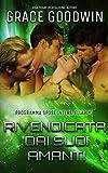 Rivendicata dai suoi amanti (Programma Spose Interstellari® Vol. 4)