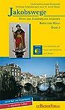 Jakobswege 03. Wege der Jakobspilger zwischen Rhein und Maas: Wege der Jakobspilger zwischen Rhein und Maas. Bd.3