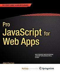 Pro JavaScript for Web Apps by Freeman, Adam (2012) Paperback