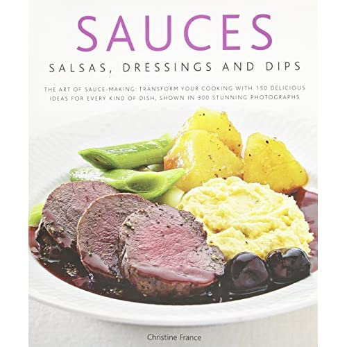 Sauces, Salsa, Dressings and Dips by Christine France (9-May-2011) Hardcover