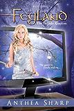 Feyland: The Twilight Kingdom (Feyland Trilogy Book 3)