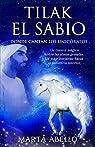 Tilak el Sabio: Donde cantan los unicornios par Abelló