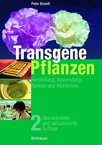 Transgene Pflanzen: Herstellung, Anwendung, Risiken und Richtlinien (German Edition)