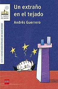 Un extraño en el tejado par Andrés Guerrero