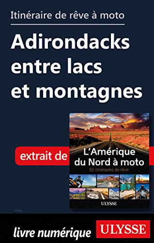 Descargar Libro Itinéraire de rêve moto - Adirondacks entre lacs et montagnes de Collectif