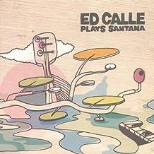 Ed Calle Plays Santana