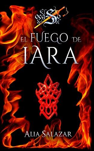 El fuego de Iara: Volumen 1 (El ocaso del sol) por Alia Salazar