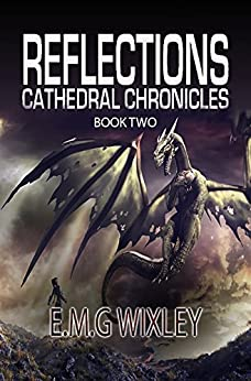 Reflections: Cathedral Chronicles 2 (English Edition) von [Wixley, E.M.G.]