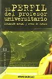 Best Los profesores universitarios - El perfil del profesor universitario: Situación actual y Review