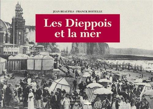 Les Dieppois et la Mer par Franck Boitelle, Jean Beaufils
