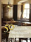 50 historische Wirtshäuser in der Oberpfalz (Bayerische Geschichte) -