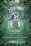 Chains of Gaia (The Changeling Series Book 3)