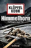 Himmelhorn: Kluftingers neuer Fall - Volker Klüpfel