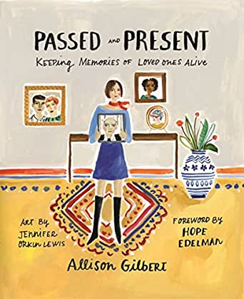 Passed And Present Keeping Memories Of Loved Ones Alive English Edition Ebook Gilbert Allison Amazon It Kindle Store