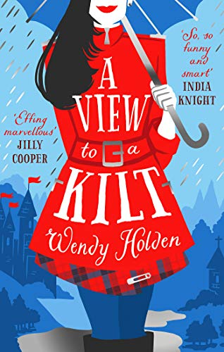 A View to a Kilt: A laugh-out-loud romantic comedy from a Sunday Times bestseller (A Laura Lake Novel) by [Holden, Wendy]