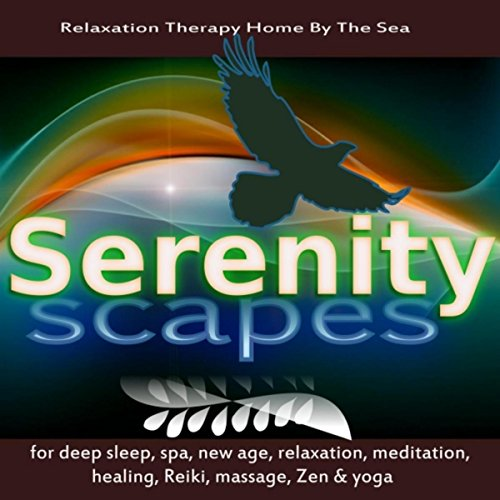Serenityscapes for Deep Sleep, Spa, New Age, Relaxation, Meditation, Healing, Reiki, Massage, Zen & Yoga