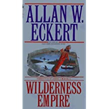 Wilderness Empire by Allan Eckert (1985-12-31)