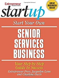 Start Your Own Senior Services Business by Jacquelyn Lynn (2006-05-22)