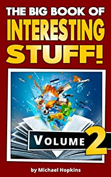 The Big Book of Interesting Stuff! Volume 2 (English Edition) von [Hopkins, Michael]