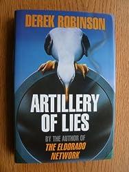 Artillery of Lies by Derek Robinson (1991-04-25)