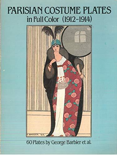 Parisian Costume Plates in Full Color 1912-1914 par George Barbier