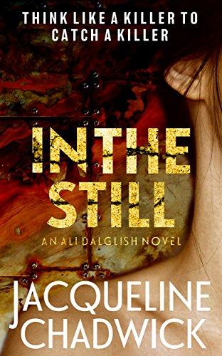 In The Still (Ali Dalglish Book 1) by [Chadwick, Jacqueline]