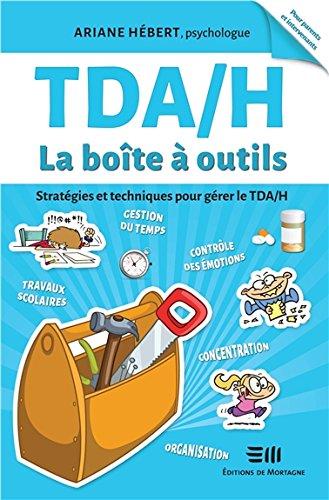 TDA/H - La boîte à outils - Stratégies et techniques pour gérer le TDA/H