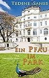 Ein Pfau im Park: Ein Landhaus-Krimi (Die Pfau-Reihe 1)