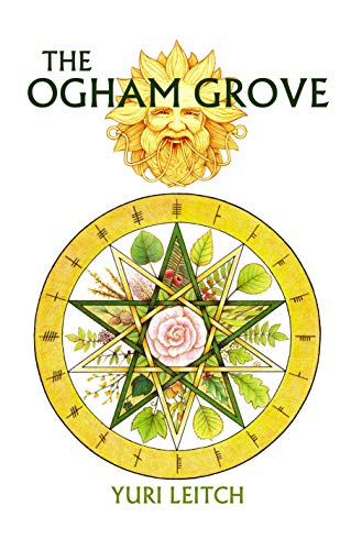 The Ogham Grove: The Year Wheel of the Celtic/Druidic god Ogma the Sun-Faced (English Edition)