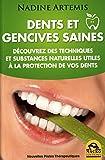 Dents et gencives saines - Découvrez des techniques et substances naturelles utiles à la protection de vos dents.