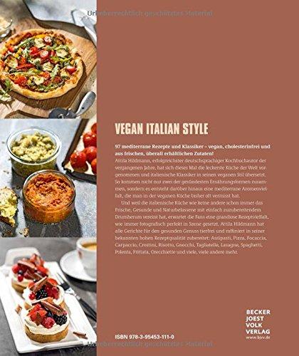 Vegan Italian Style - Moderne italienische Küche (Vegane Kochbücher von Attila Hildmann) - 2