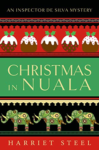 Christmas in Nuala (The Inspector de Silva Mysteries Book 5) by [Steel, Harriet]