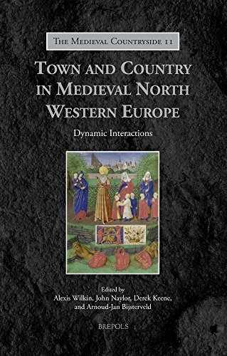 Town and Country in Medieval North Western Europe: Dynamic Interactions (Medieval Countryside) by Alexis Wilkin (2015-05-19)