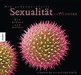 Die geheimnisvolle Sexualität der Pflanzen: Von Blüten und Pollen - Madeline Harley, Rob Kesseler