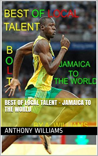 Best  of Local Talent - Jamaica to the World (English Edition) por Anthony Williams
