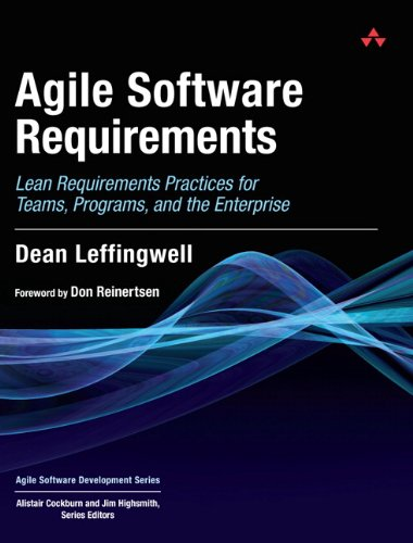 Agile Software Requirements: Lean Requirements Practices for Teams, Programs, and the Enterprise (Agile Software Development Series) - Lean Engineering