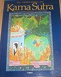 Die Liebeslehren des Kama Sutra.Mit Auszügen aus Koka Schastra, Annanga Ranga u. anderen berühmten indischen Werken - Sinha Indra (Überstzerin) und Hans-Heinrich (Übersetzer) Wellmann