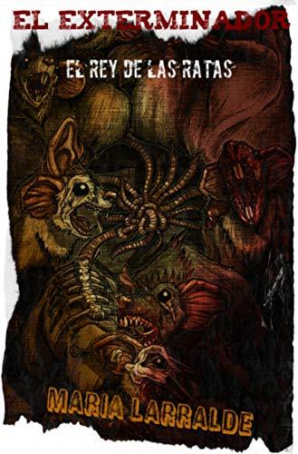 El Exterminador: El Rey de las Ratas por María Larralde