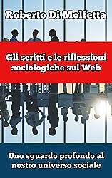 Gli scritti e le riflessioni sociologiche sul Web: Uno sguardo profondo al nostro universo sociale