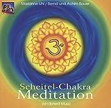 Scheitel-Chakra Meditation. CD. . 1. Scheitel-Chakra-Musik. 2. Scheitel-Chakra-Meditation - Marianne Uhl
