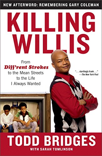 Killing Willis: From Diff'rent Strokes to the Mean Streets to the Life I Always Wanted (English Edition)