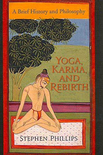 [Yoga, Karma, and Rebirth: A Brief History and Philosophy] (By: Stephen Phillips) [published: June, 2009]