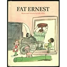 Fat Ernest.
