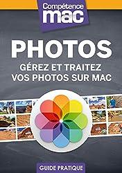 Photos - Gérez et traitez vos photos sur Mac (Les guides pratiques de Compétence Mac)